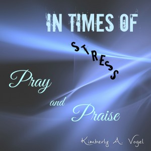 stress pray praise